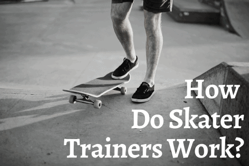 How Do Skater Trainers Work