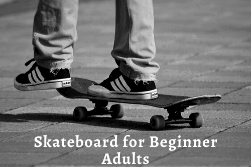 Skateboard for Beginner Adults