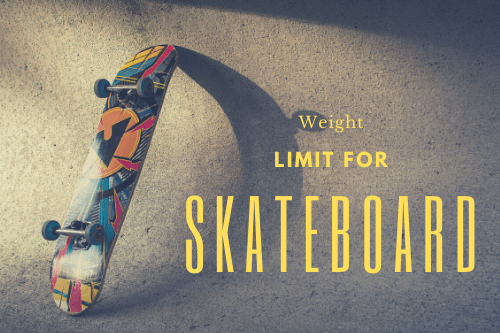 The Weight Limit for Skateboard Riding - How Much Weight can a Skateboard Hold