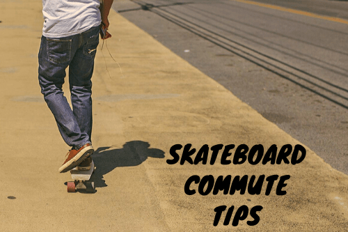 Skateboard Commute Tips
